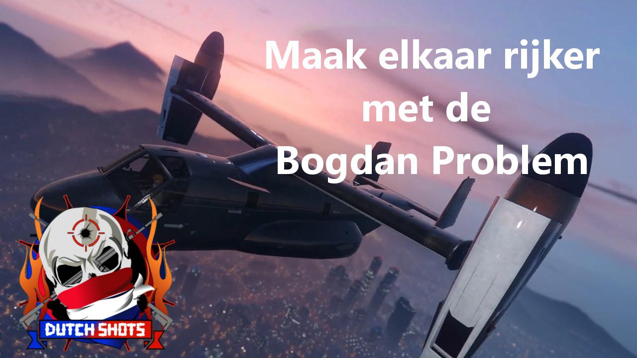Bogdan problem Heist, bij Dutchshots maken we elkaar rijker – DutchShots